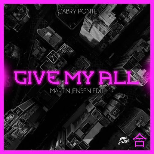 Give My All (Martin Jensen Edit)